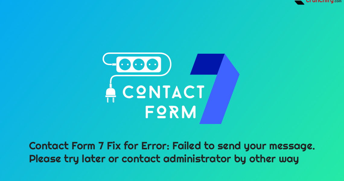 Contact Form 7 – How to Fix Error – Failed to Send your Message Correct Way?