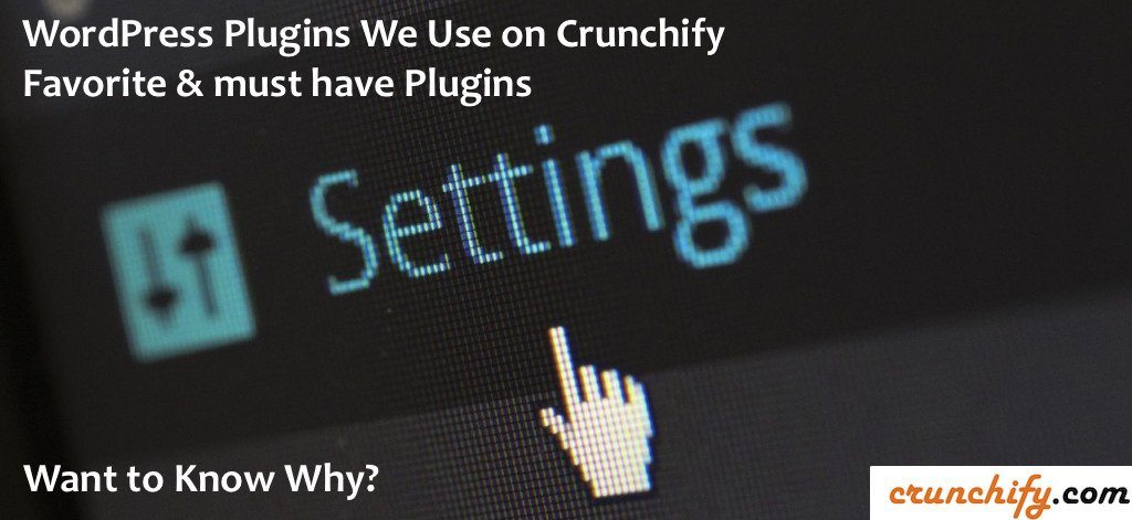 WordPress Plugins We Use on Crunchify