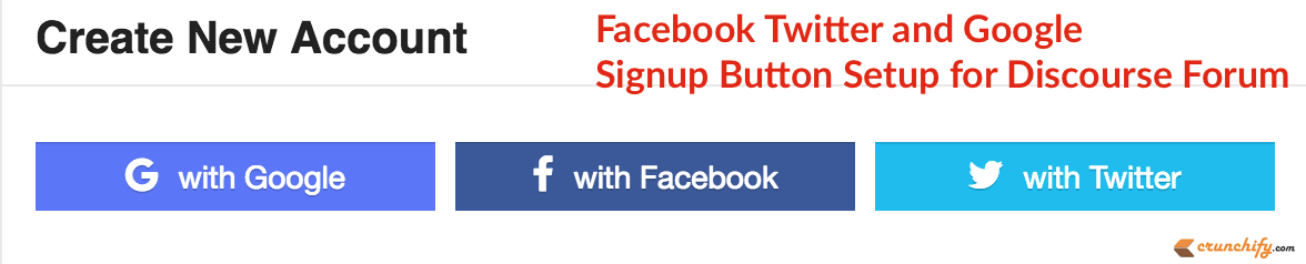 Facebook Twitter and Google Signup Button for Discourse Forum - Crunchify Tutorials