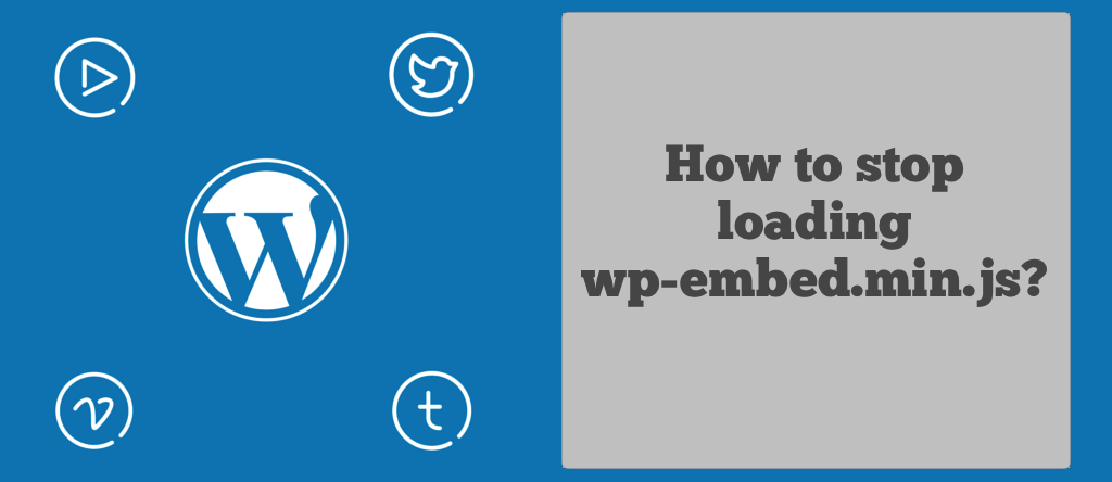 Stop loading wp-embed.js