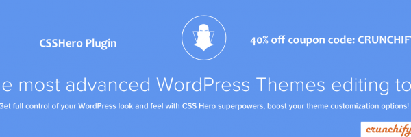 CSSHero Plugin and Crunchify Exclusive 40% off Coupon code: CRUNCHIFY