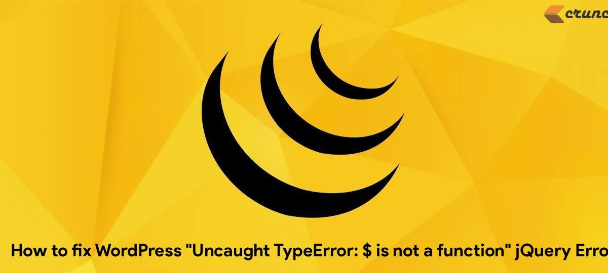 "How to fix WordPress ""Uncaught TypeError: $ is not a function"" jQuery Error?"