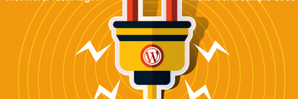 How to Create First WordPress Plugin? Step-by-Step Guided Tour with Sample Code