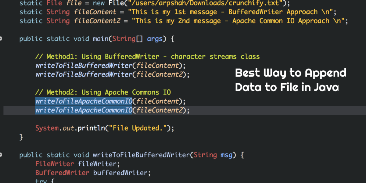Best Way to Append Data to File in Java – Apache commons.io.FileUtils and java.io.BufferedWriter Approach