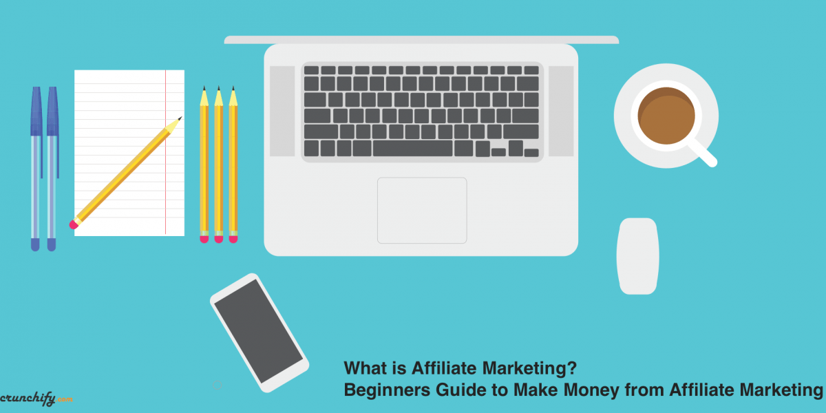 What is Affiliate Marketing – Beginners Guide to Make Money from Affiliate Marketing