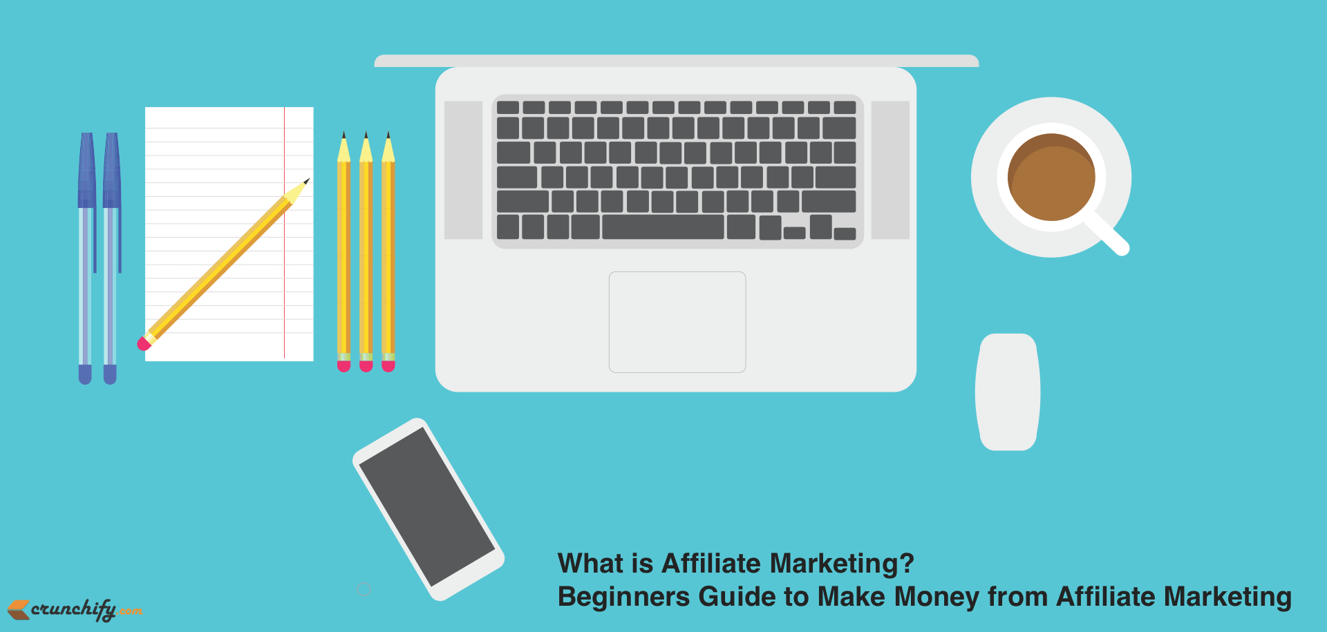 What is Affiliate Marketing - Beginners Guide to Make Money from Affiliate Marketing