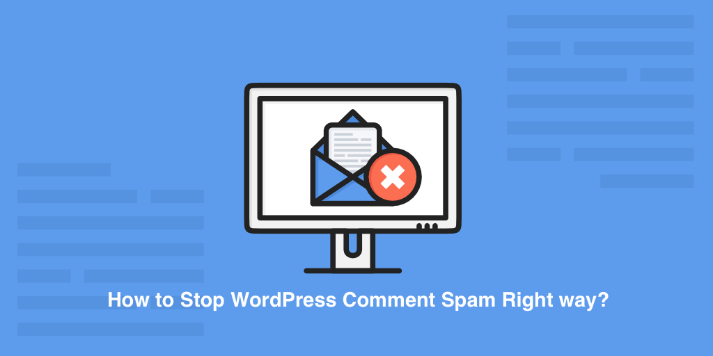 How to Stop WordPress Comment Spam Right way