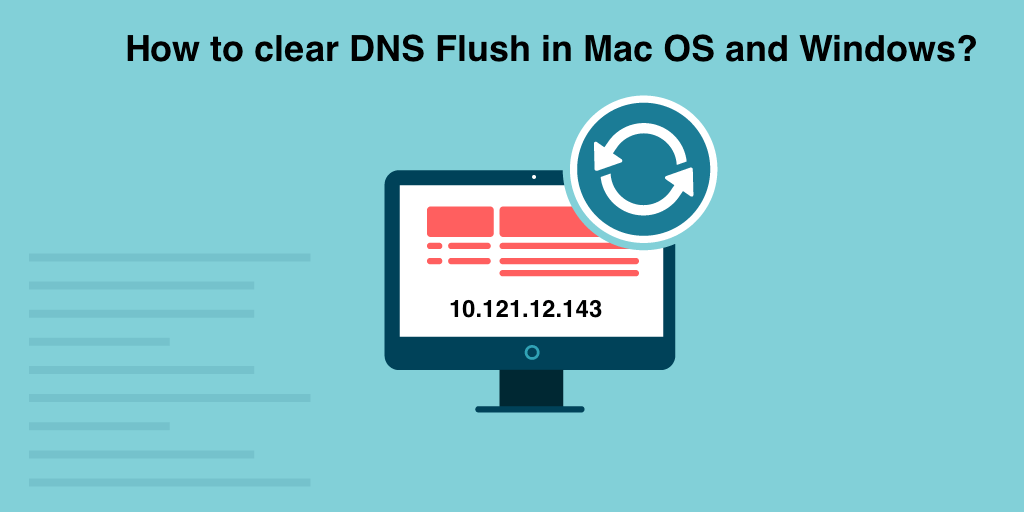 How To Clear DNS Cache in your PC, Mac and Flush Google Public DNS Cache
