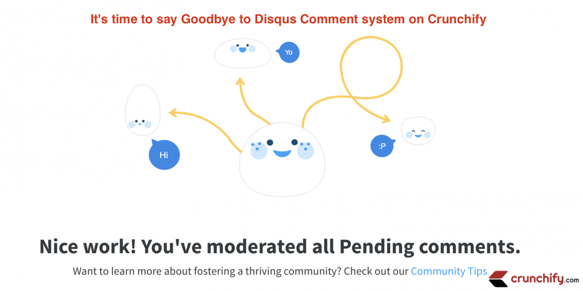 It's time say Goodbye to Disqus Comment System on Crunchify [Giving it another try]