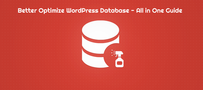 Better Optimize WordPress Database – All in One Guide