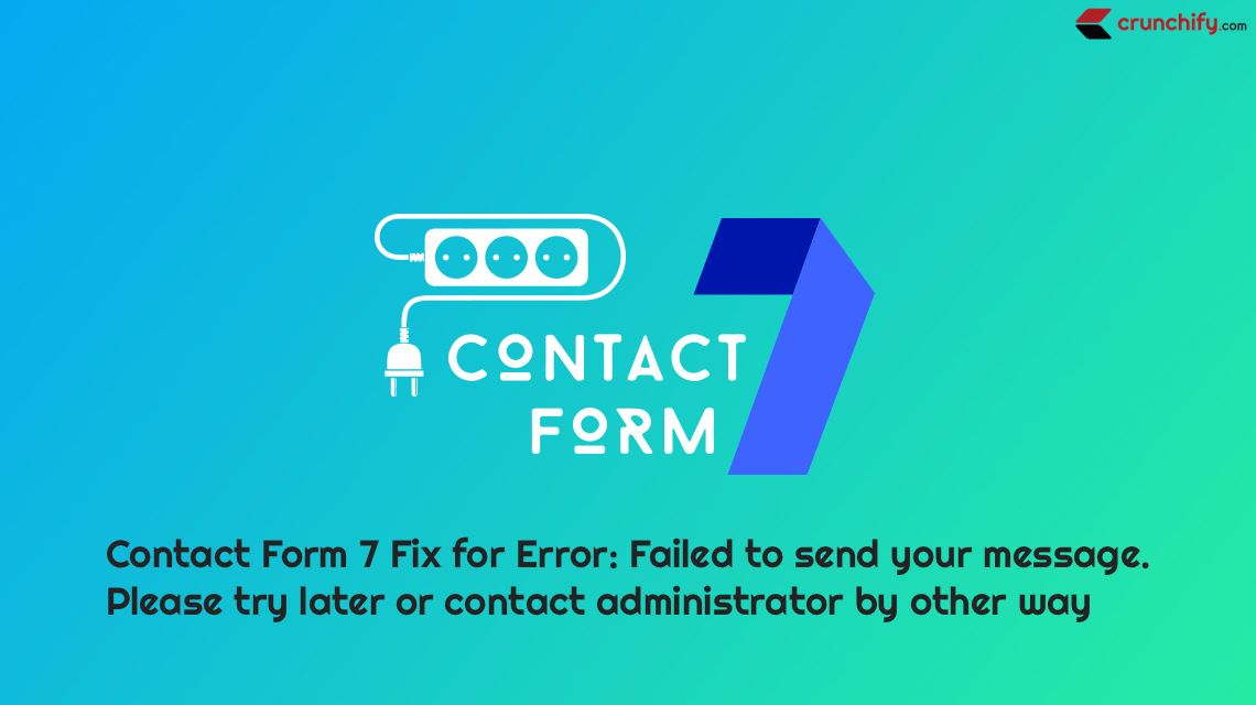 Contact Form 7 - How to Fix Error - Failed to Send your Message