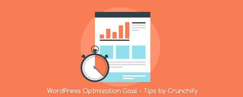 WordPress Optmization Goal - Tips by Crunchify