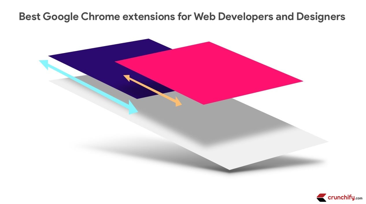 Best Google Chrome extensions for Web Developers and Designers - Crunchify TIps