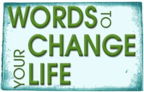 Words to Change your Life