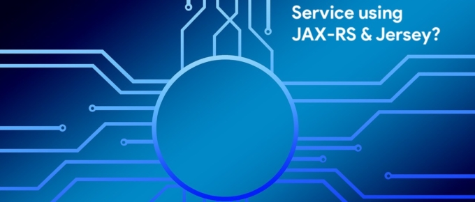 Build RESTFul Service using JAX-RS and Jersey