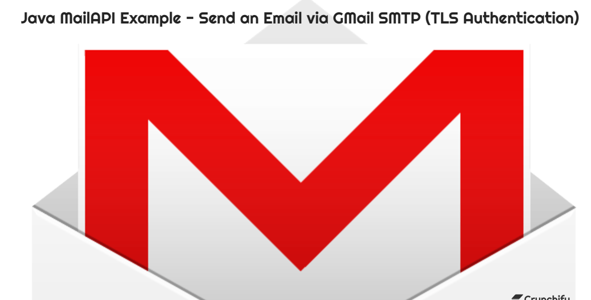 Java MailAPI Example - Send an Email via GMail SMTP (TLS Authentication