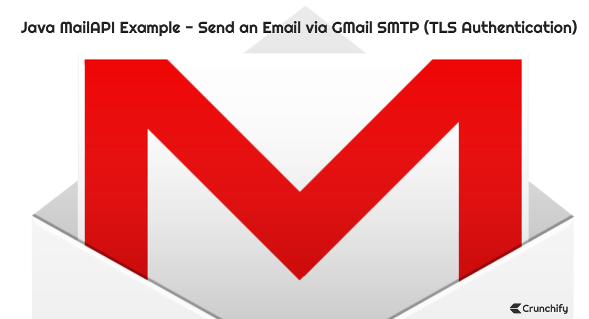 Java MailAPI Example - Send an Email via GMail SMTP (TLS