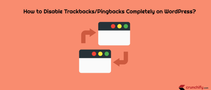 How to Disable Trackbacks and Pingbacks Completely on WordPress Site?