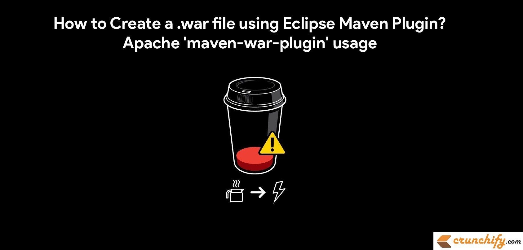 How to Create a  war file using Eclipse Maven Plugin? Apache