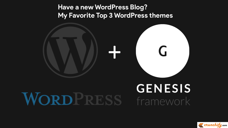 My Favorite Top 3 Wordpress Themes Have A New Blog Try These Best Wordpress Themes Crunchify