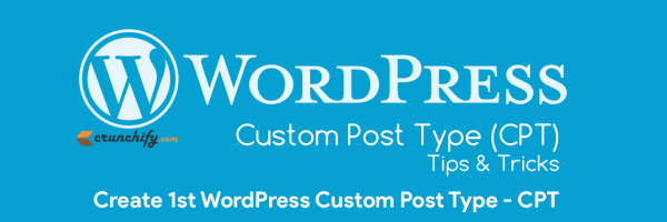 How to Create WordPress Custom Post Type (CPT) and Taxonomy – Hello World Tutorial, Tips and Tricks