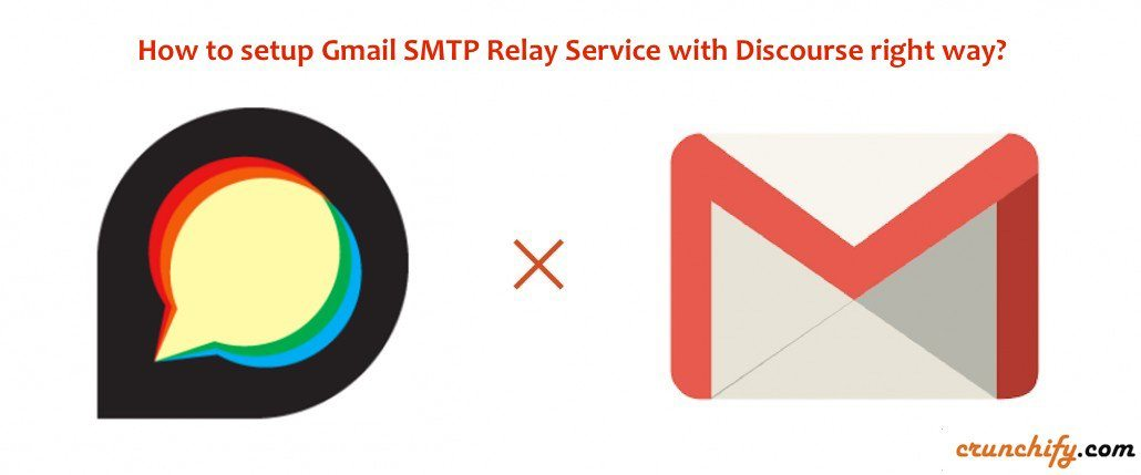 Gmail SMTP Relay Service with Discourse Forum Setup Steps