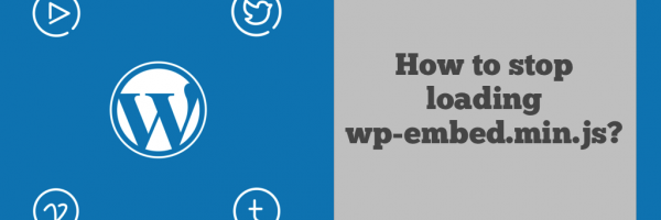 How to Disable Auto Embed Script for WordPress 4.4+ – wp-embed.min.js