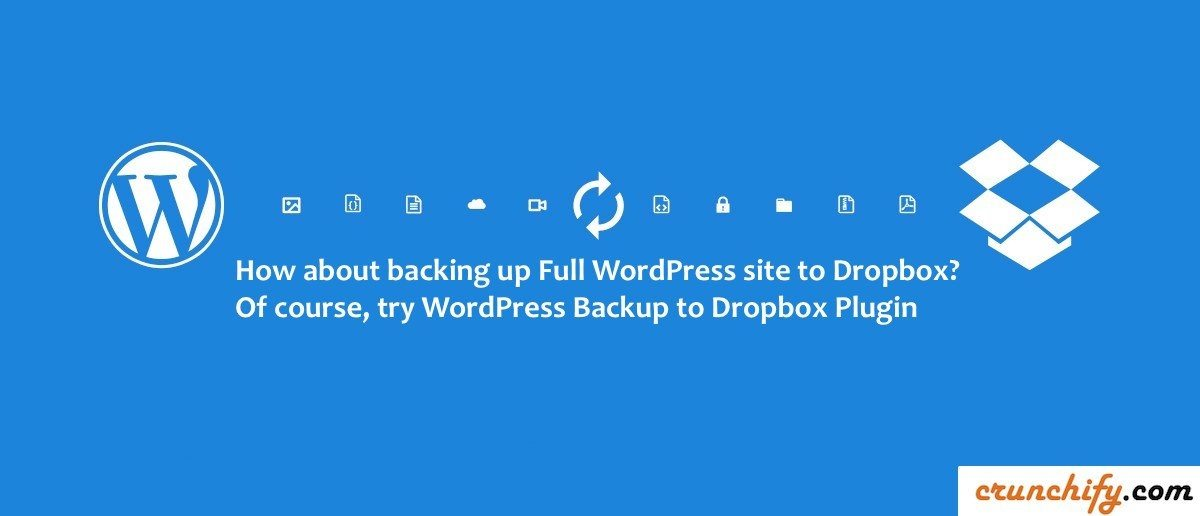 How about backing up Full WordPress site to Dropbox? Of course, try WordPress Backup to Dropbox Plugin