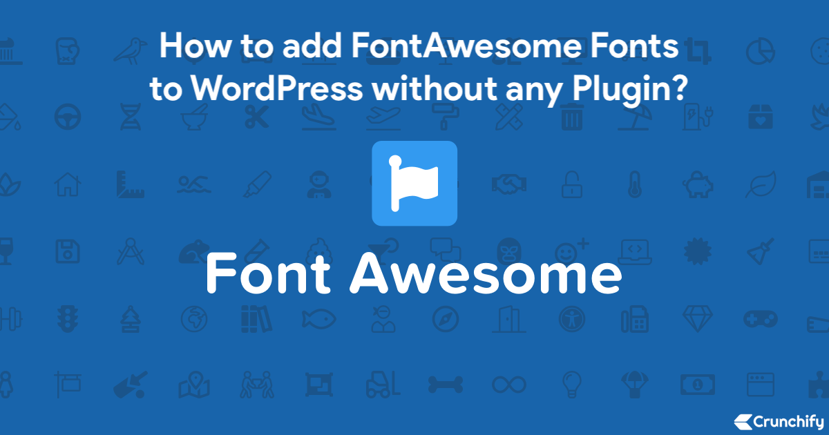 How to add FontAwesome Fonts to WordPress without any Plugin?