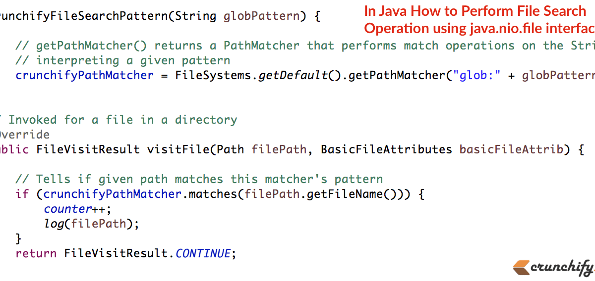 In Java How to Perform File Search Operation using java.nio.file interface? Tutorial on File and Directory Operations
