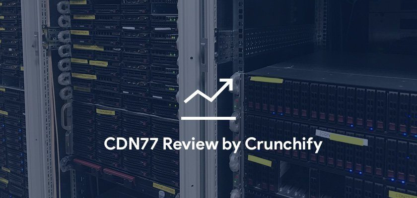 Why all WordPress Site Should Use Content Delivery Network (CDN) – CDN77 Review and WordPress Speedup Guide
