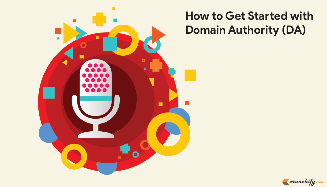 How to Get Started with Domain Authority (DA)? Complete Guide