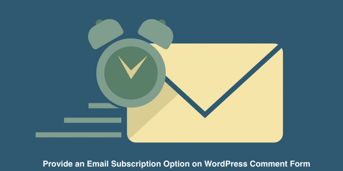 How to Provide Email Subscription Option on WordPress Comment Form?