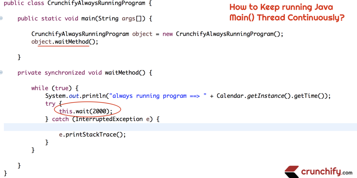 How to Run a Program forever in Java? Keep running Main() Thread Continuously