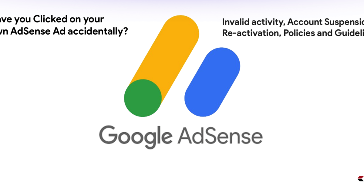 Google Adsense Invalid activity, Account Suspension, Policies and Guidelines