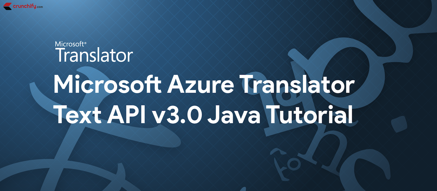 Microsoft Azure Translator Text API v3 Java Tutorial and Azure SignUp Process