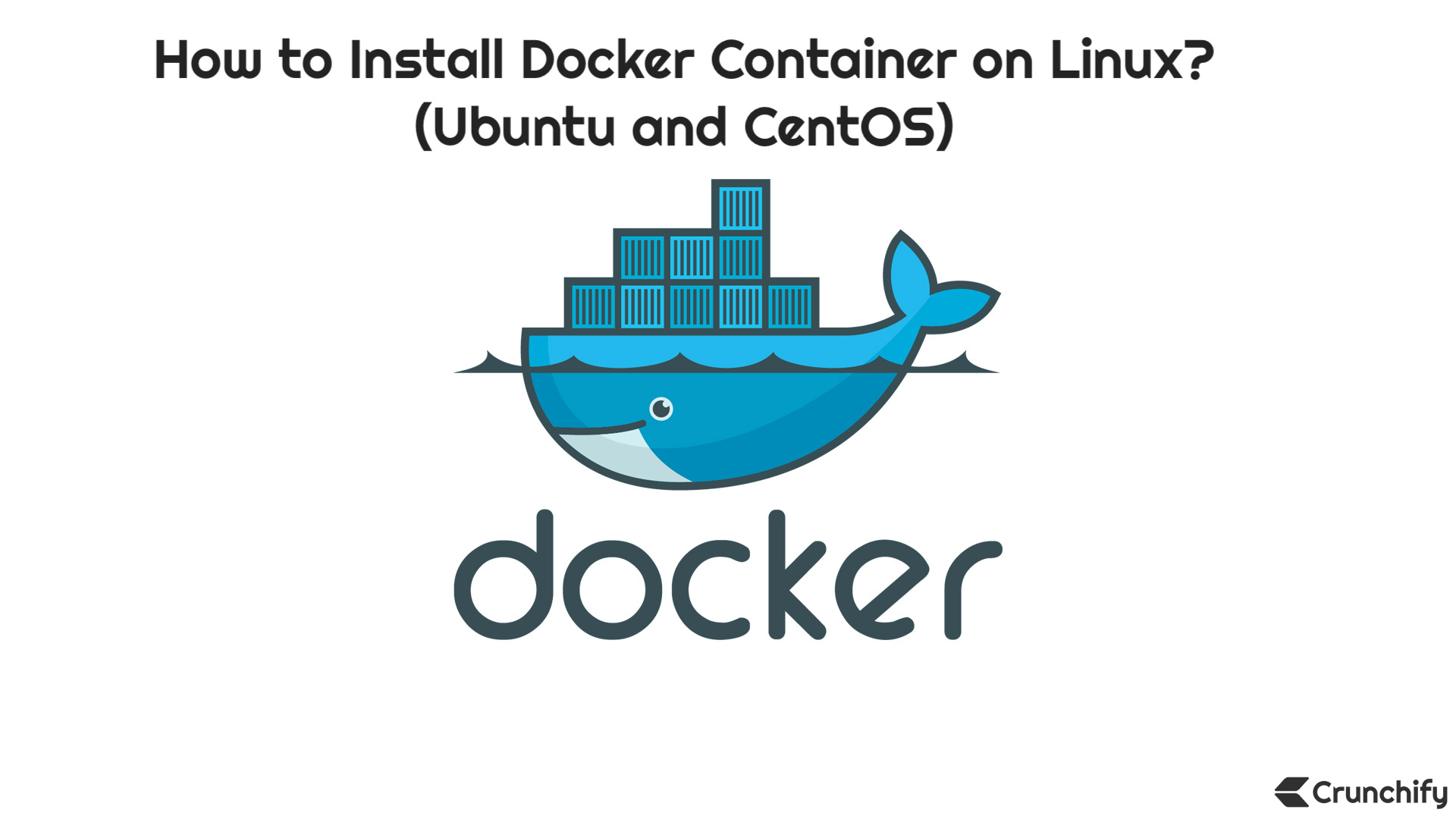 How To Install Docker Container On Linux Ubuntu And Centos Crunchify