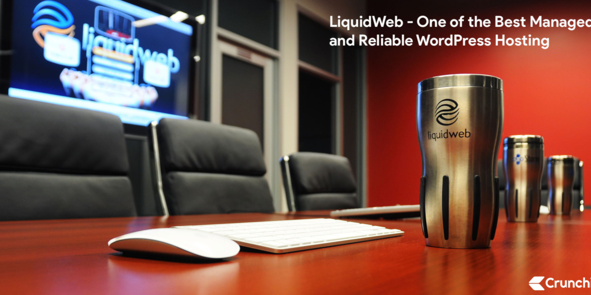 LiquidWeb - One of the Best Managed and Reliable WordPress Hosting - Crunchify Review