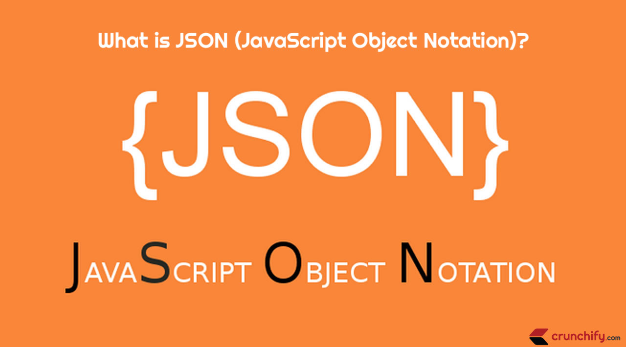 What is JSON (JavaScript Object Notation) - Crunchify Tips