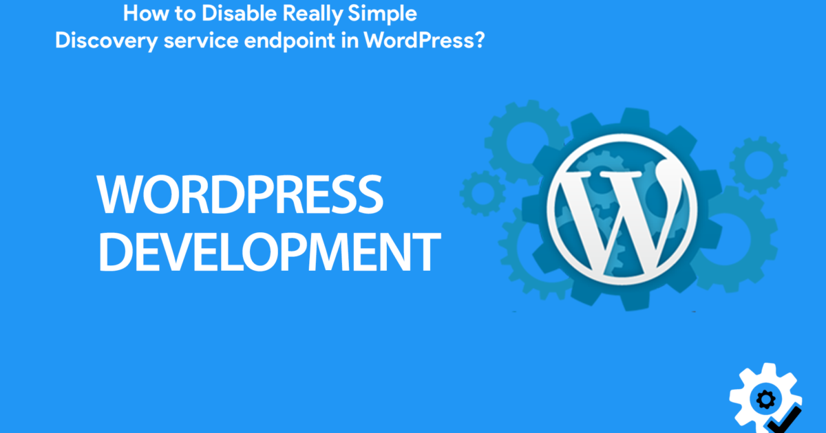 How to Disable Really Simple Discovery service endpoint in WordPress?