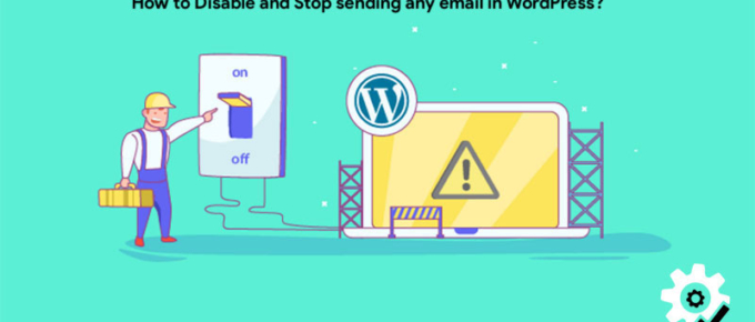 How to Disable and Stop sending any email in WordPress?