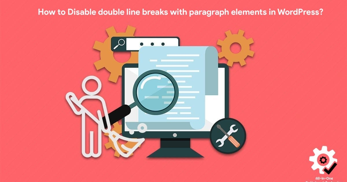 How to Disable double line breaks with paragraph elements in WordPress?