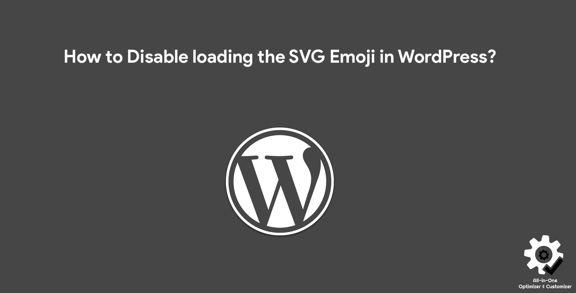 How to Disable loading the SVG Emoji in WordPress?