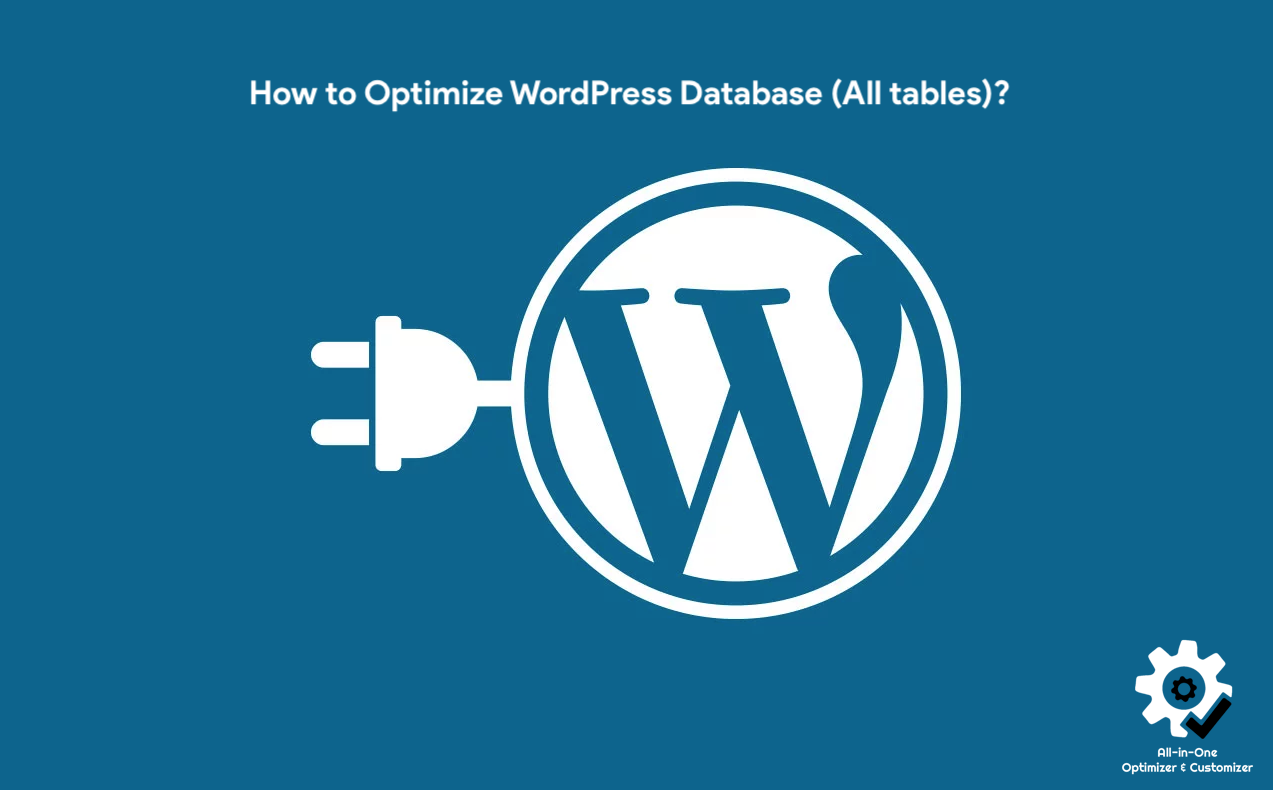 How to Optimize WordPress Database (All tables)