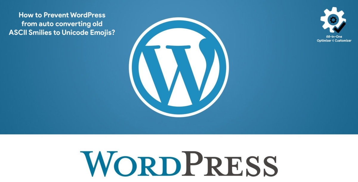 How to Prevent WordPress from auto converting old ASCII Smilies to Unicode Emojis