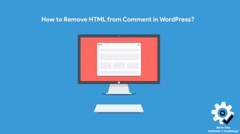 How to Remove HTML from Comment in WordPress?