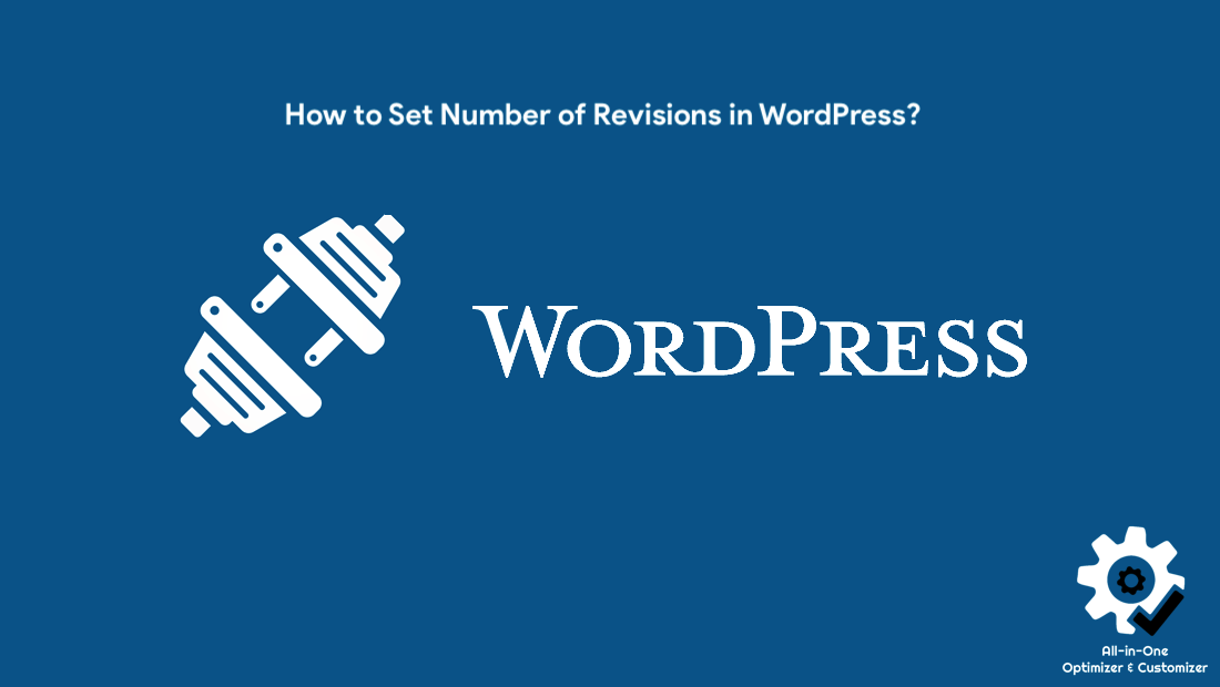 How to Set Number of Revisions in WordPress?