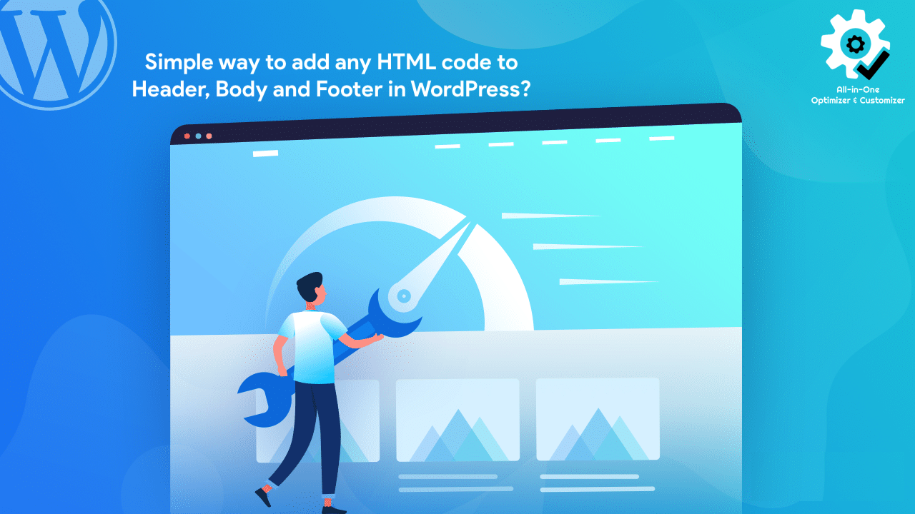 Simple way to add any HTML code to Header, Body and Footer in WordPress?